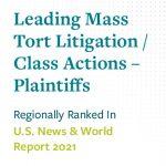 Leading Mass Tort Litigation/Class Actions - Plantiffs Regionally Ranked in US News & World Report 2021