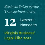 12 Business & Corporate Transactions Team Lawyers Named to Virginia Business' Legal Elite 2021