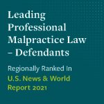 Leading professional malpractice law defendants - regionally ranked in US News & World Report 2021