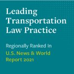 Leading transportation law practice regionally ranked in US News & World Report 2021