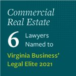 6 commercial real estate lawyers named to Virginia Business' Legal Elite 2021